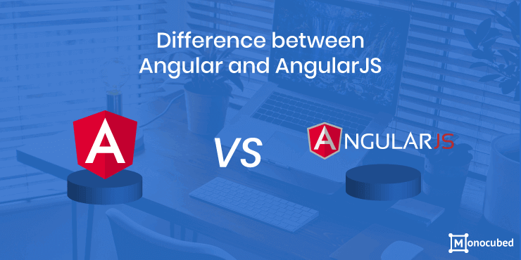 Difference between Angular and AngularJS