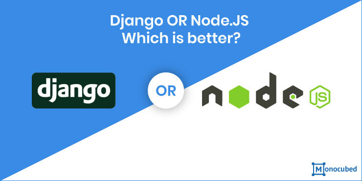 Django VS NodeJS - Which is Better
