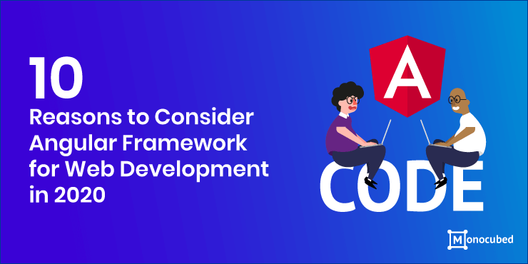 10 reason why you should choose angular for web development