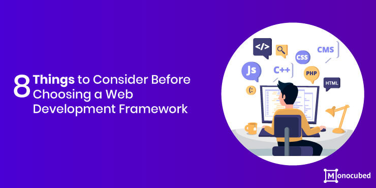 8 Important Considerations For Choosing Web Development Framework