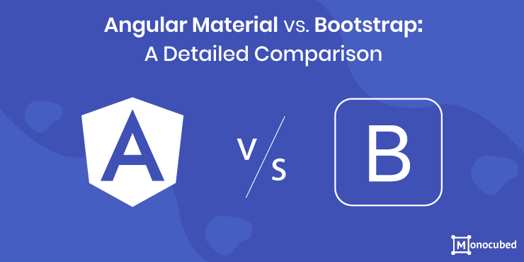 Comparison between Angular Material and Bootstrap