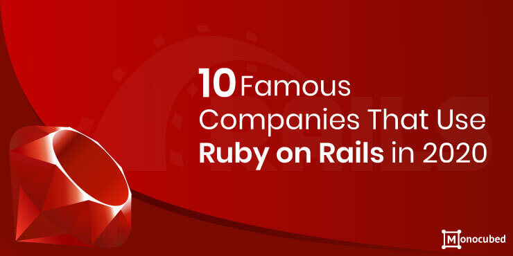 10 popular Companies that use ruby on rails for web development