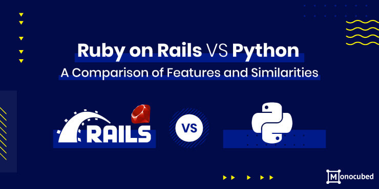 Ruby on Rails VS Python - A Detailed Comparison of Features and Similaritites