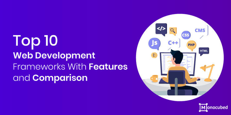 Comparison of Top 10 Web Development Frameworks With Features