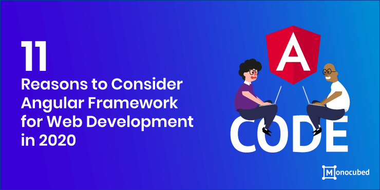 11 reason to choose angular framework for web development