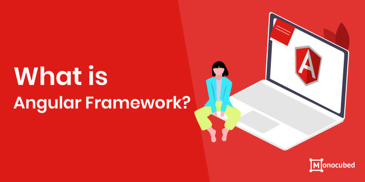 What is Angular Framework?