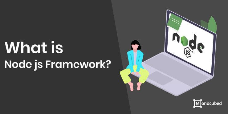 What is Node..JS Framework?