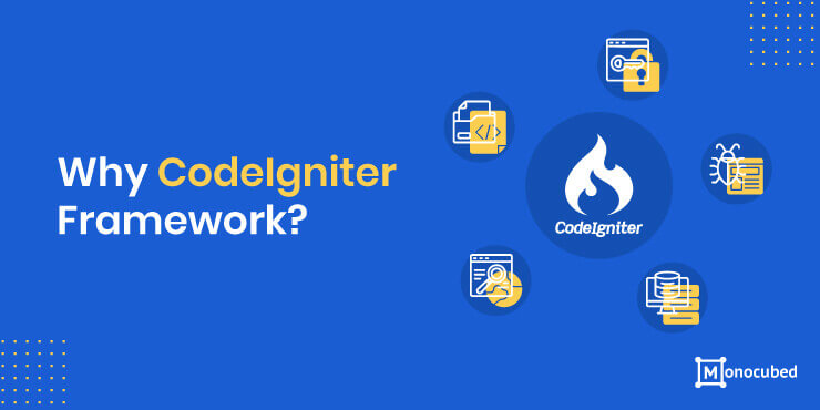 Why CodeIgniter Framework?