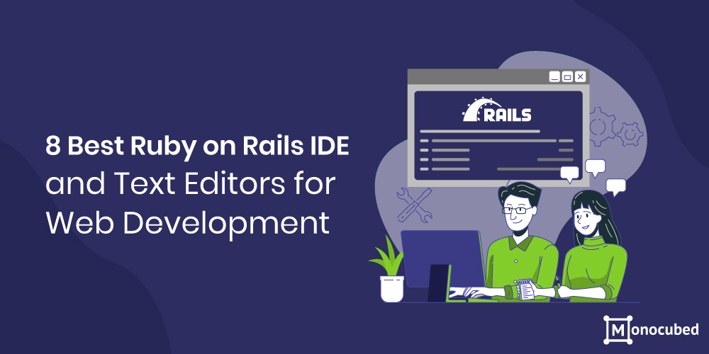 8 Best Ruby on Rails IDE and Text Editors