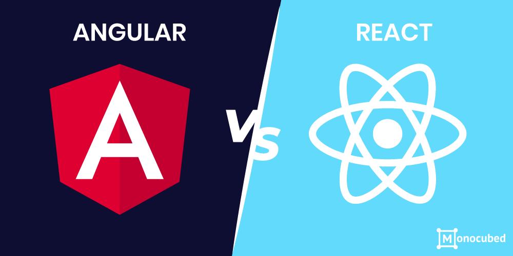 Angular vs React - Choosing The Best Front-end Framework