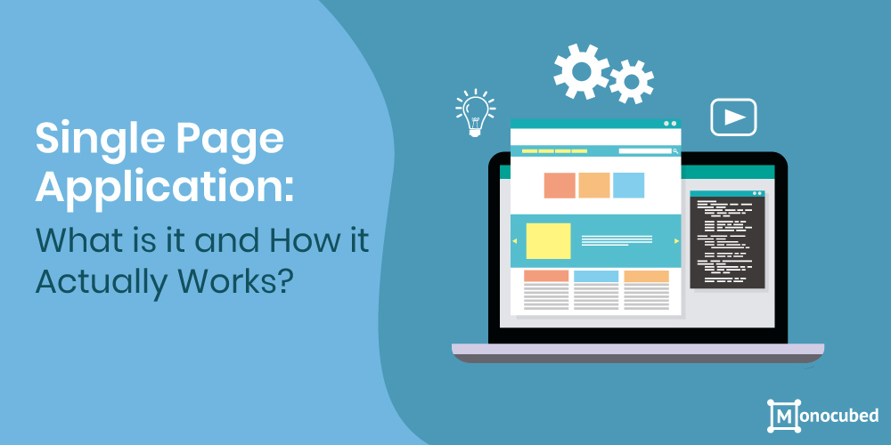 Single Page Application: What is it and How it Actually Works?