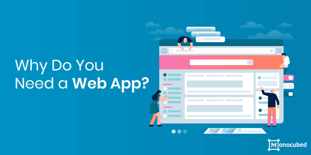Why Do You Need a Web App?