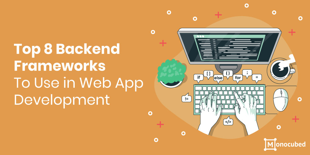 8 Best Backend Frameworks for Web Development