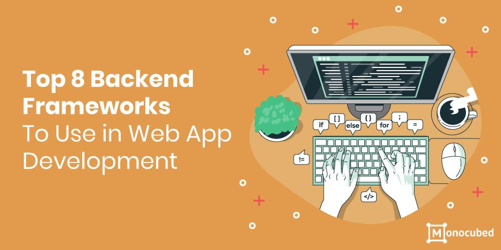 8 Best Backend Frameworks for Web Development
