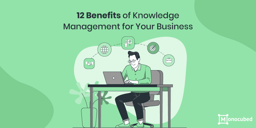 Benefits of Knowledge Management for Business