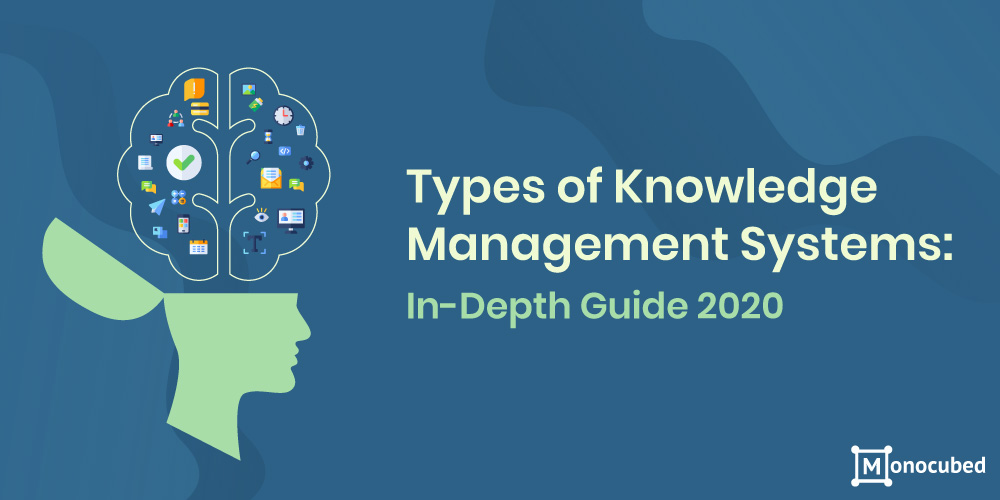 In-depth Guide on Types of Knowledge Management Systems