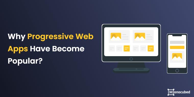 why progressive web apps are popular?