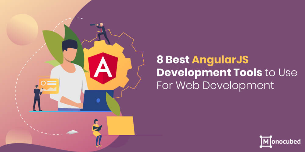 best angularjs development tools for web development