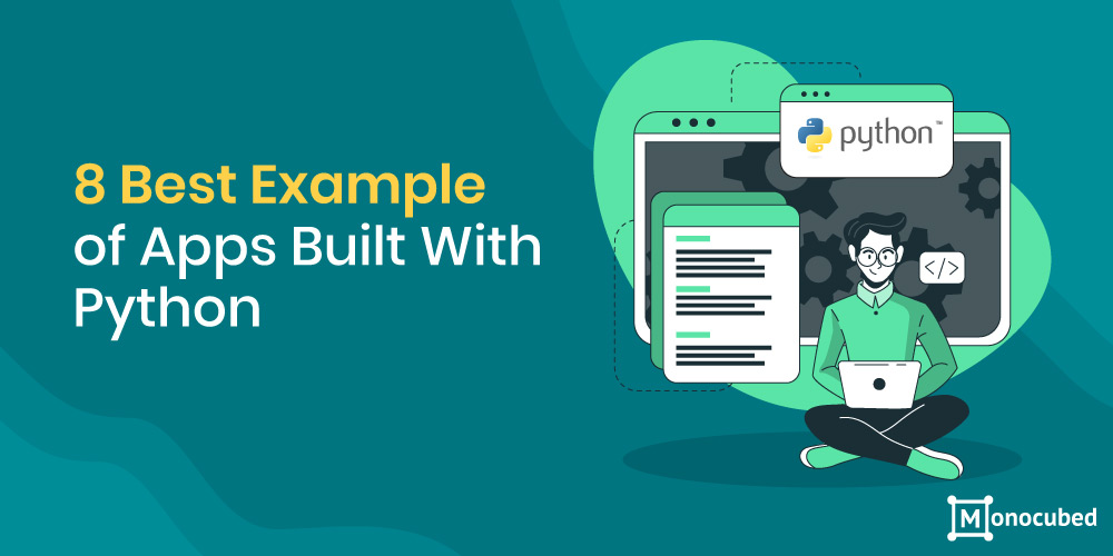 8 Best Apps Built With Python