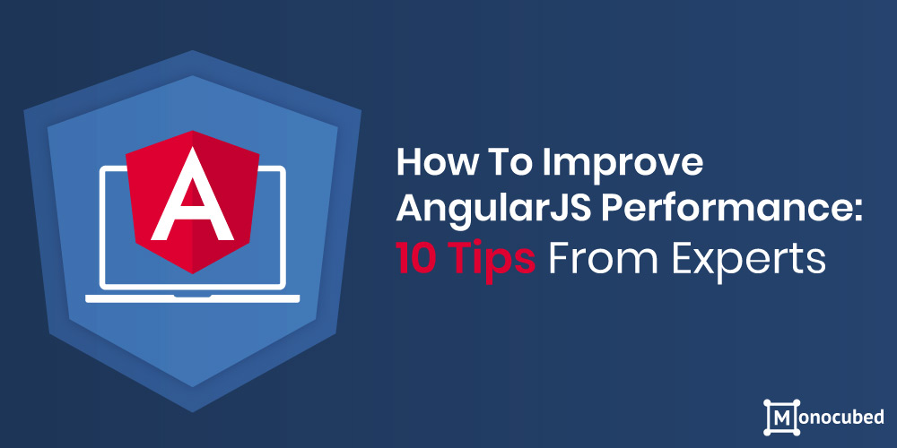How to improve angularjs performance? 10 Tips from experts