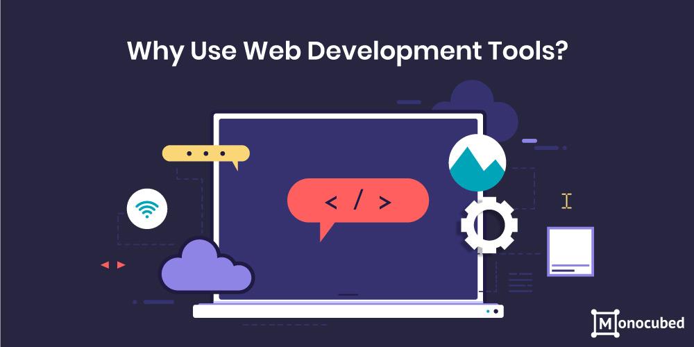 why use web development tools?