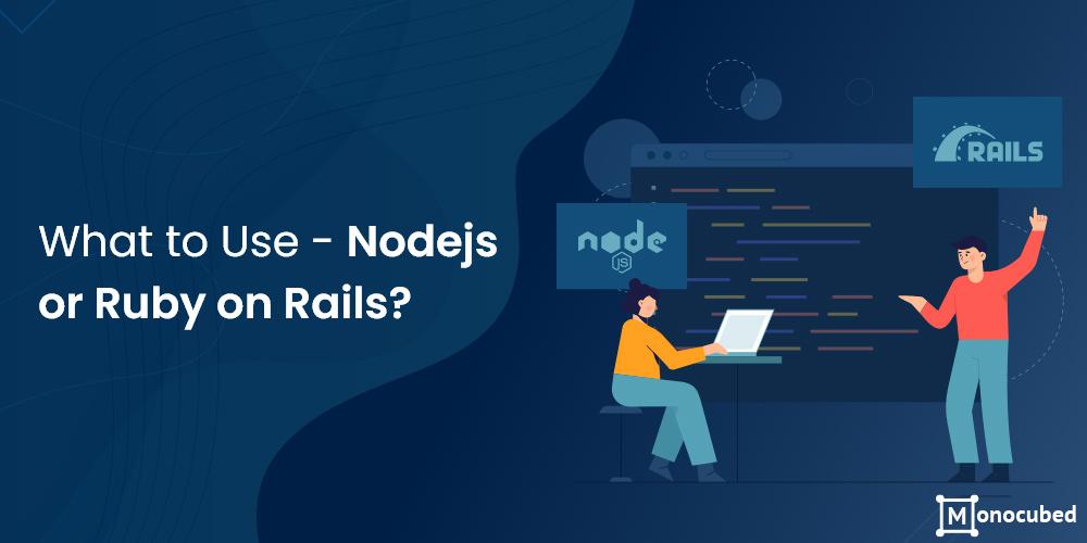 ruby on rails or nodejs