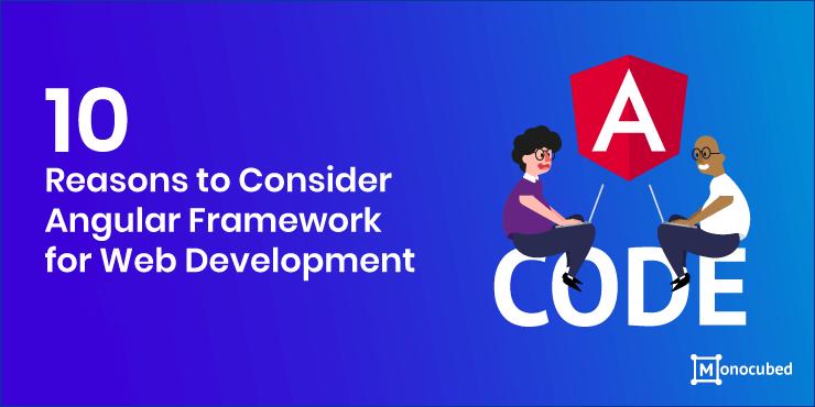 10 reason why you should choose angular for web development