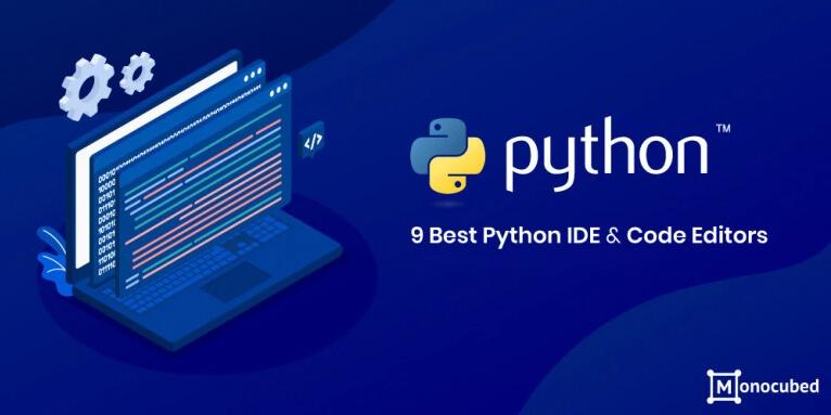 9 Best Python IDE Code Editors