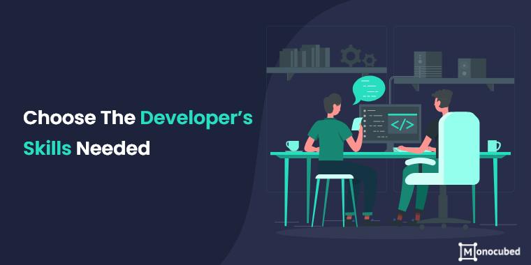 Choose The Developer Skills Needed