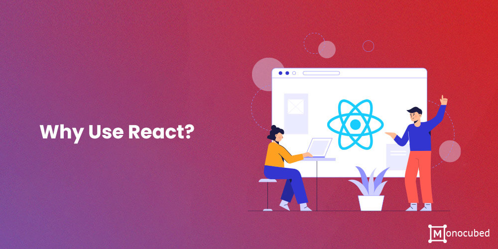 Why Use React?