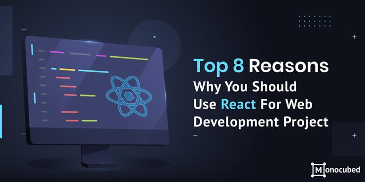 8 Reasons Why Use React