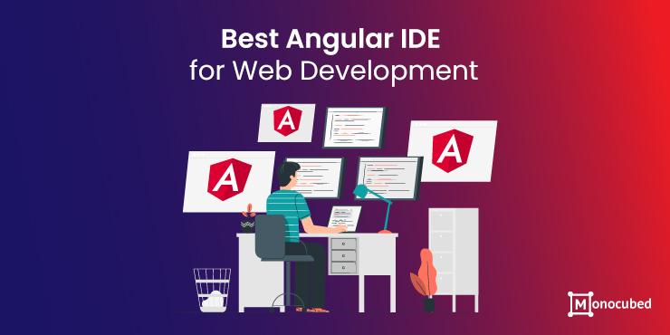 Best Angular IDE for Web App Development