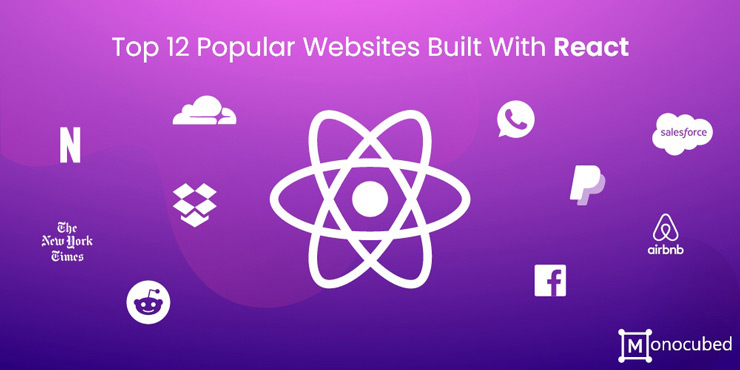 Top 12 Popular Websites Built With React