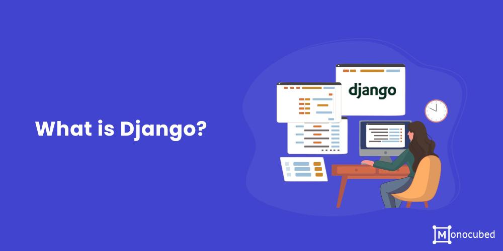 What is Django?
