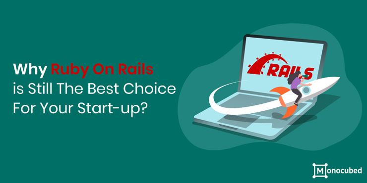 Why Ruby On Rails is Still The Best For Your Startup?