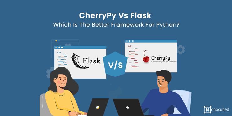 CherryPy Vs Flask - Choosing The Best Python Framework