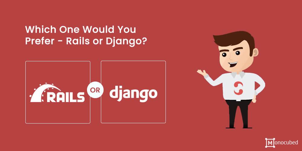 Rails or Django