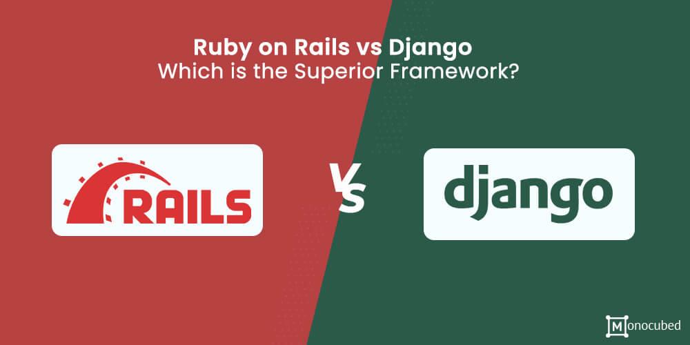 Ruby on Rails vs Django